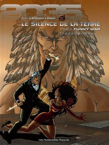 9782731662801: TransGénèse - Le silence de la Terre, Tome 2 : Funny War