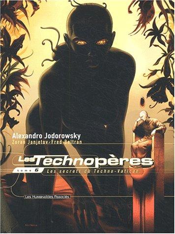 TECHNOPÈRES T06 (LES) : LES SECRETS DU TECHNO-VATICAN: JODOROWSKY ALEXANDRO