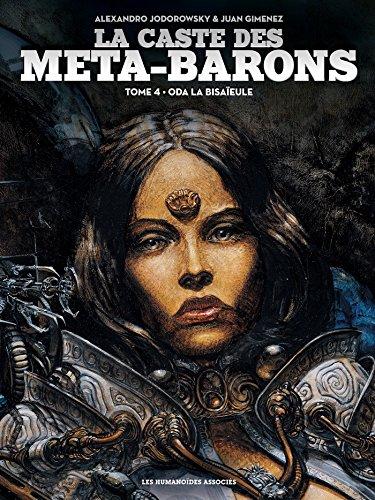 CASTE DES META-BARONS (LA) T.04 : ODA LA BISAÏEUL N.É.: JODOROWSKY ALEXANDRO