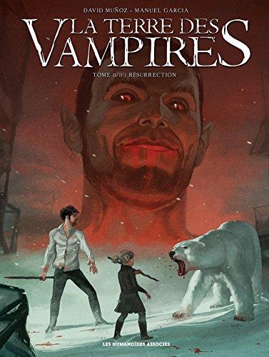 TERRE DES VAMPIRES (LA) T.03 : RÉSURRECTION: MUNOZ