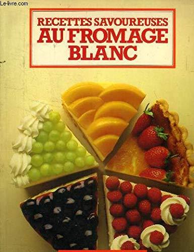9782731800869: Recettes savoureuses au fromage blanc