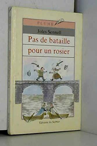 Pas de bataille pour un rosier: Joles Sennell; Roser