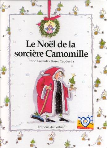 9782732032641: Le Noël de la sorcière Camomille