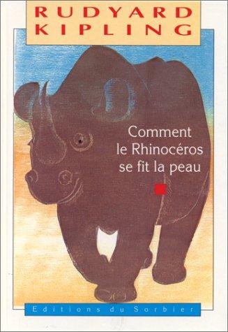 9782732032849: Comment le rhinocéros se fit la peau