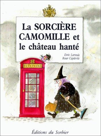 9782732033235: La Sorci�re Camomille et le Ch�teau hant�