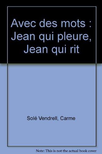 Avec des mots : Jean qui pleure,: Carme Solé Vendrell