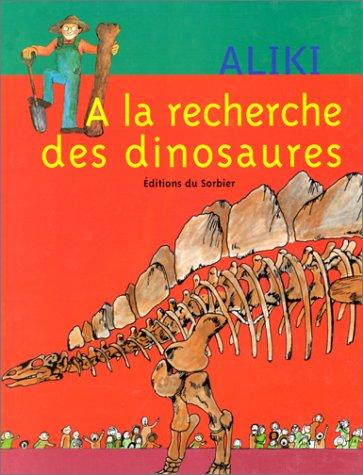 9782732035437: A la recherche des dinosaures