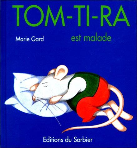 9782732035857: Tom-Ti-Ra est malade