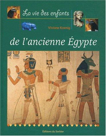 9782732036618: La Vie des enfants de l'Ancienne Egypte