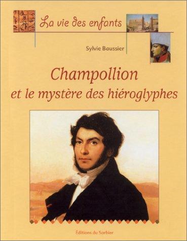 9782732037486: Champollion et le Mystère des hiéroglyphes (French Edition)