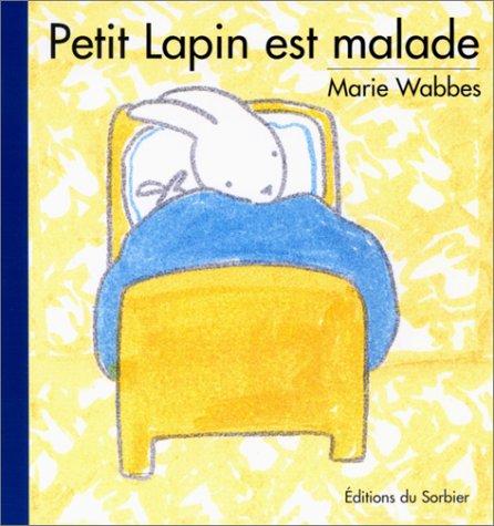 9782732037509: Petit Lapin est malade