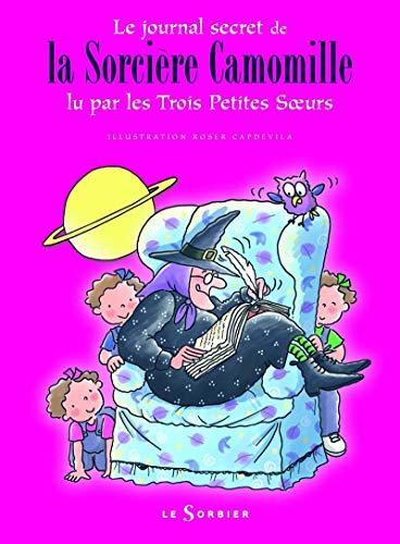 9782732038940: Journal secret de la Sorci�re Camomille : Lu par les Trois Petites Soeurs