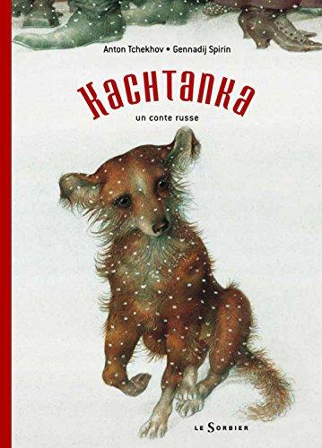 Kachtanka : Un conte russe: Tchekhov, Anton, Spirin,