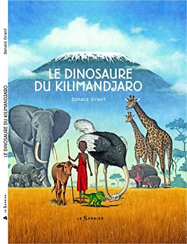 DINOSAURE DU KILIMANDJARO -LE-: GRANT DONALD