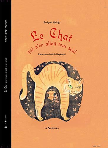 Chat qui s'en allait tout seul (Le) [nouvelle édition]: Kipling, Rudyard