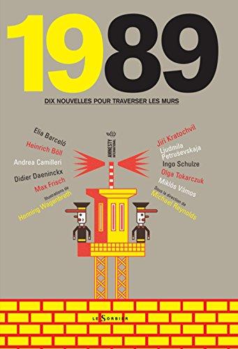 1989 : Dix nouvelles pour traverser les: Reynolds, Michael; Collectif