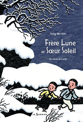 9782732039664: Frère Lune et Soeur Soleil : Un conte de Corée