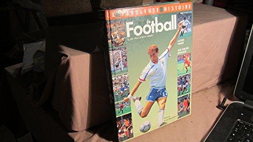 9782732420530: La fabuleuse histoire du football. De 1967 � nos jours