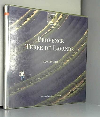 Provence terre de lavande (2732420972) by Hans Silvester; Christiane Meunier