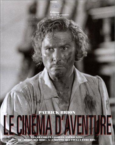9782732421575: Le Cinéma d'aventure (Ancien prix éditeur : 75.46 euro - Economisez 40 %)