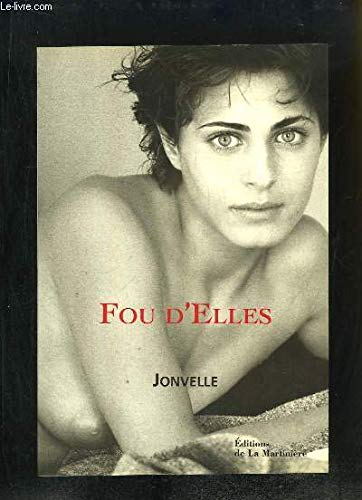 Fou d'elles (French Edition) (2732421855) by Jean-Francois Jonvelle