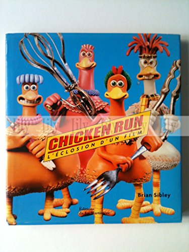 Chicken Run. L eclosion d un film
