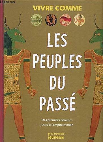 Les Peuples du passé: Des premiers hommes jusqu'à l'empire romain (2732427535) by Charlotte Hurdman; Philip Steele; Richard Tames