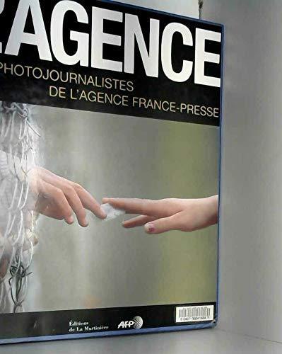 L'Agence : Les Photographes de l'Agence France-Presse: Collectif