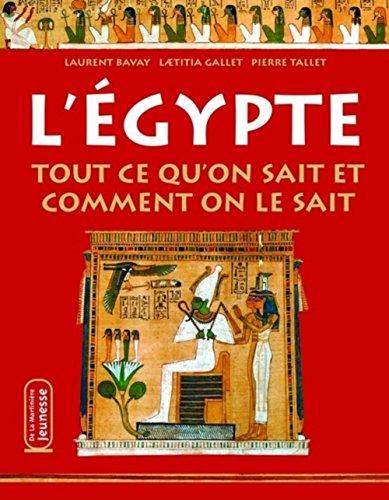 9782732427720: L'Egypte : Tout ce qu'on sait et comment on le sait