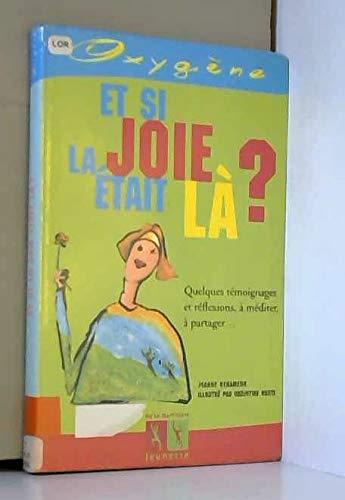9782732427751: Et si la joie était là ? Quelqies témoignages et réflexions, à méditer, à patager...