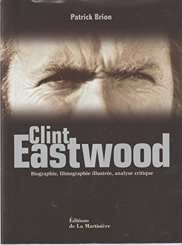 9782732427799: Clint Eastwood : Biographie, filmographie illustrée, analyse critique