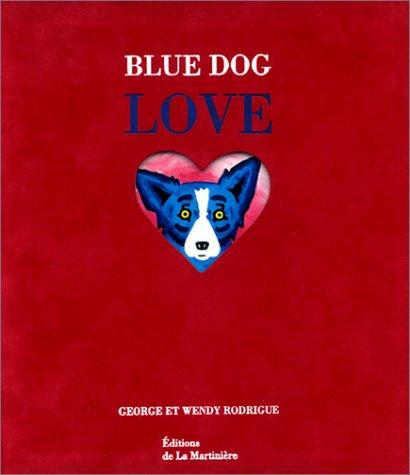 Blue Dog Love: RODRIGUE ( George & Wendy )