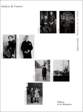 AUGUST SANDER : HOMMES DU XXE SIECLE - ANALYSE DE L'OEUVRE.: Lange, Susanne; Gabriele ...