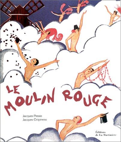 Le Moulin Rouge: Pessis, Jacques; Crépineau, Jacques