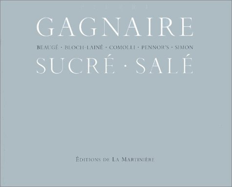 """""""pierre gagnaire ; sucre-sale"""": PIERRE GAGNAIRE"""
