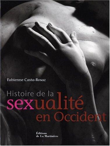 Histoire de la sexualit  en Occident: Casta-Rosaz, Fabienne