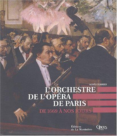 9782732430591: L'Orchestre de l'Opéra de Paris : De 1669 à nos jours
