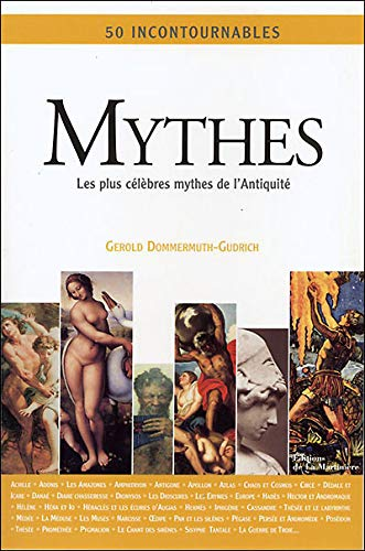 Mythes (French Edition): Gerold Dommermuth-Gudrich