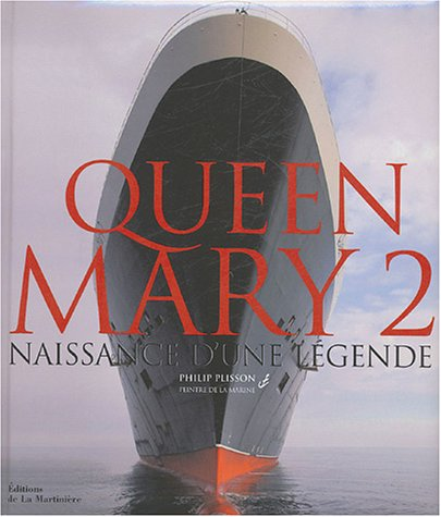 Queen Mary 2: Naissance d'une légende (9782732431246) by Philip Plisson