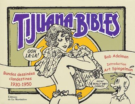Tijuana Bibles : Bandes dessinées clandestines, 1930-1950: Bob Adelman; Art