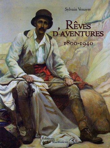 9782732432243: Rêves d'aventures : 1800-1940