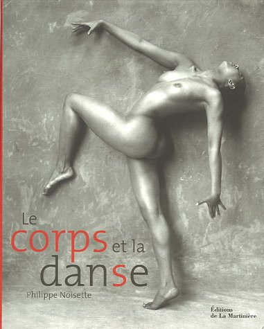9782732432298: Le corps et la danse (French Edition)