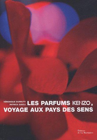 9782732432625: Les parfums Kenzo, voyage aux pays des sens