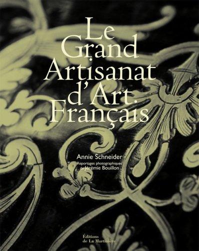 Le Grand Artisanat d'Art Francais: SCHNEIDER, Annie