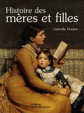 9782732432892: Histoire des m�res et filles