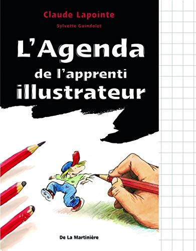 Agenda de l'apprenti illustrateur (L'): Lapointe, Claude