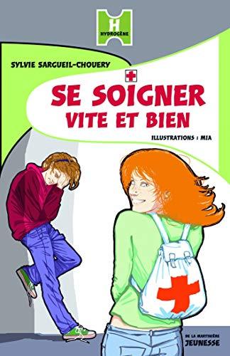 Se soigner vite et bien (French Edition): Sargueil-Chouery, Sylvie
