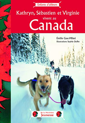 Kathryn, Sébastien et Virginie vivent au Canada: Gasc-Milesi, Emilie
