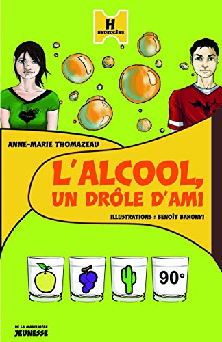 9782732436470: Alcool, Un Drole D'Ami(l') (English and French Edition)