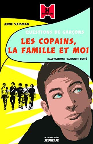 Copains, la famille et moi (Les): Vaisman, Anne